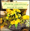 Flower Arranging with Houseplants: The Lost Art of Pot et Fleur - Susan Conder, Marie-Louise Avery