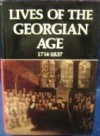 Lives Of The Georgian Age, 1714 - 1837 - Laurence Urdang Associates