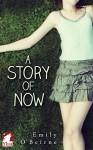 A Story of Now - Emily O'Beirne