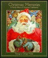 Christmas Memories: A Family Album of Christmas Celebrations - George Hinke