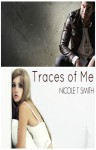Traces Of Me - Nicole T. Smith