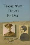 Those Who Dream by Day - Linda Cargill