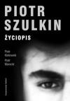 Piotr Szulkin. Życiopis - Piotr Marecki, Piotr Kletowski