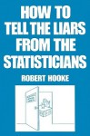 How to Tell the Liars from the Statisticians - Robert Hooke