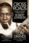 Crossroads: The Life and Afterlife of Blues Legend Robert Johnson - Tom Graves