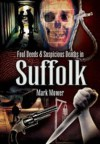 Foul Deeds And Suspicious Deaths In Suffolk (Foul Deeds & Suspicious Deaths) - Mark Mower