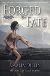 Forged by Fate (Fate of the Gods Book 1) - Amalia Dillin