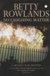 No Laughing Matter - Betty Rowlands