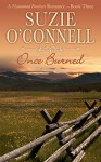 Once Burned (Northstar Romances Book 7) - Suzie O'Connell