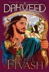 Dahveed 2: Yahweh's Warrior: Author's Edition - Terri L Fivash, Gerald Wheeler, Rhonda Root