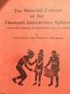 Material Culture of the Chumash Interaction Sphere: Clothing, Ornamentation and Grooming, Vol. 3 - Travis Hudson, Thomas C. Blackburn