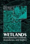 Wetlands: Environmental Gradients, Boundaries, and Buffers - George Mulamoottil, Edward A. McBean