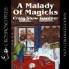 A Malady of Magicks: The Ebenezum Trilogy, Book 1 - Craig Shaw Gardner, Fred Goya, Crossroad Press