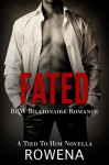 Fated (BBW BWWM Billionaire Romance): A Second Chance Novella (Tied to Him: My BFF Book 1) - Rowena