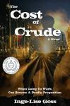 The Cost of Crude: A Novel - Inge-Lise Goss