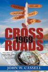 Crossroads: 1969 - John W. Cassell