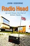 Radio Head: Up and Down the Dial of British Radio - John Osborne