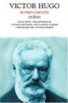 Oeuvres Complètes de Victor Hugo: Océan - Victor Hugo, Rene Journet