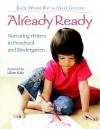 Already Ready: Nurturing Writers in Preschool and Kindergarten - Katie Wood Ray