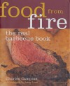 Food From Fire: The Real Barbecue Book - Charles Campion