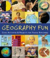 Geography Fun: Cool Activities & Projects for Young Explorers - Joe Rhatigan, Heather Smith