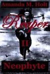 Reaper II: Neophyte - Amanda M. Holt
