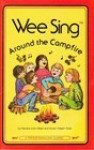 Wee Sing Around the Campfire - Pamela Conn Beall