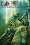 Clarkesworld: Year Three - Neil Clarke, Sean Wallace