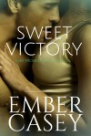 Sweet Victory - Ember Casey