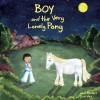 Boy and the Very Lonely Pony - Junia Wonders, Divin Meir