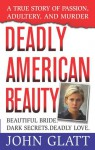 Deadly American Beauty - John Glatt