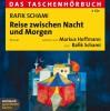 Reise zwischen Nacht und Morgen. Das Taschenhörbuch - Rafik Schami, Rafik Schami, Markus Hoffmann