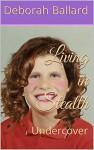 Living in Stealth: Undercover - Deborah Ballard, Debbie Lawrence