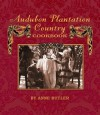 Audubon Plantation Country Cookbook - Anne Butler