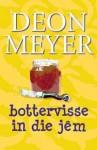 Bottervisse in Die Jêm: 13 Kortverhale - Deon Meyer