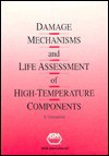 Damage Mechanisms and Life Assessment of High Temperature Components - Ramaswamy Viswanathan