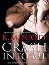 Crash Into Me (Heart of Stone) - Orson Scott Card, Christian Fox, Veronica Meunch