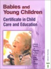 Babies and Young Children: Certificate in Child Care & Education - Marian Beaver, Pauline Jones, Sally Neaum, Jill Tallack, Jo Brewster
