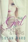 The Girl Of Tokens And Tears (The Half Shell Series) (Volume 2) - Susan Ward, Viola Cross, Sara Eirew