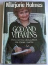 God and vitamins: How exercise, diet and faith can change your life - Marjorie Holmes