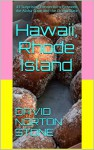 Hawaii, Rhode Island: 41 Surprising Connections Between the Aloha State and the Ocean State - David Norton Stone