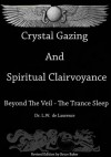 Crystal Gazing And Spiritual Clairvoyance - L.W. de Laurence