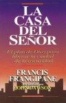 Casa del Senor, La: House of the Lord, the - Francis Frangipane
