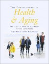 The Encyclopedia Of Health And Aging: The Complete Guide To Health And Well Being In Your Later Years - Evelyne Michaels, Michael Gordon