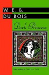 Dark Princess (Banner Books) - W.E.B. Du Bois, Claudia Tate