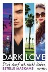 DARK LOVE - Dich darf ich nicht lieben: Roman (DARK-LOVE-Serie 1) - Estelle Maskame, Cornelia Röser