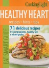 Cooking Light Eat Smart Guide: Healthy Heart: 70 delicious recipes--Fresh Ingredients, Healthy Fats & Whole Grains - Cooking Light Magazine