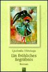 Ein fröhliches Begräbnis - Lyudmila Ulitskaya