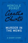 Murder in the Mews: A Short Story (Hercule Poirot) - Agatha Christie