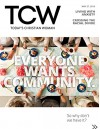 Today's Christian Woman - Everyone Wants Community: So why don't we have it? (TCW Magazine) - Kelli B. Trujillo, Kelly Balarie, Jaime Patrick, Charity Singleton Craig, Vaneetha Rendall, Amy Jackson, Austin Channing Brown, Christianity Today, Todays Christian Woman